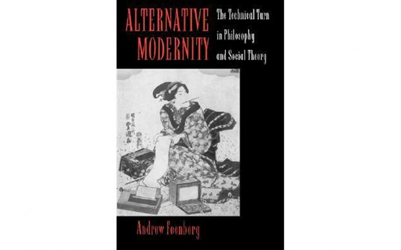 Available online: Alternative Modernity: The Technical Turn in Philosophy and Social Theory (1995)
