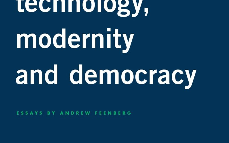 New Book: Technology, Modernity, and Democracy